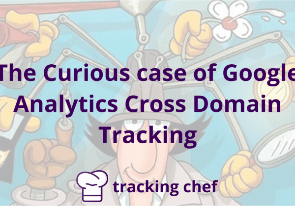 The Curious case of Google Analytics Cross Domain Tracking