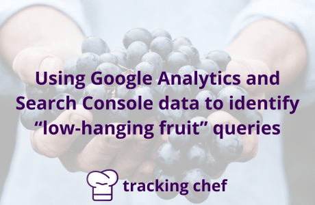 "Using Google Analytics and Search Console data to identify ""low-hanging fruit"" queries"