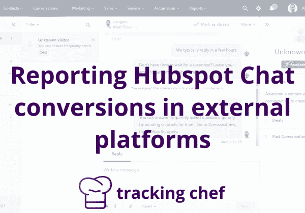 Reporting Hubspot Chat conversions in external platforms