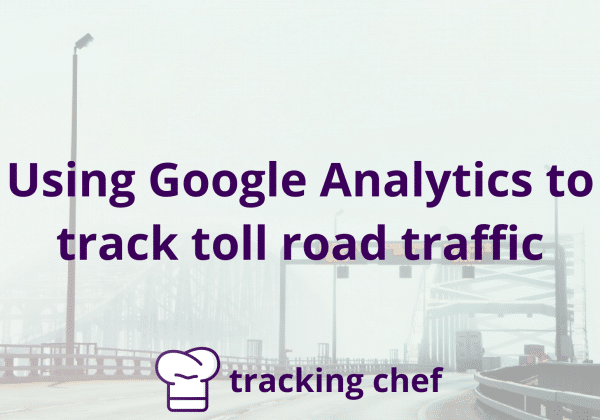 Using Google Analytics to track toll road traffic